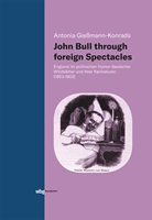 John Bull through foreign Spectacles