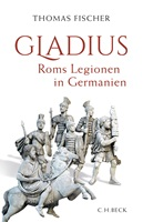 Gladius.  Roms Legionen in Germanien