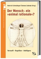Band 1: Der Mensch – ein »animal rationale«?